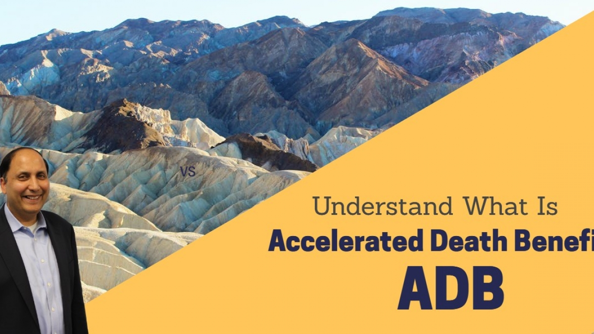 What is ADB or Accelerated Death Benefit?