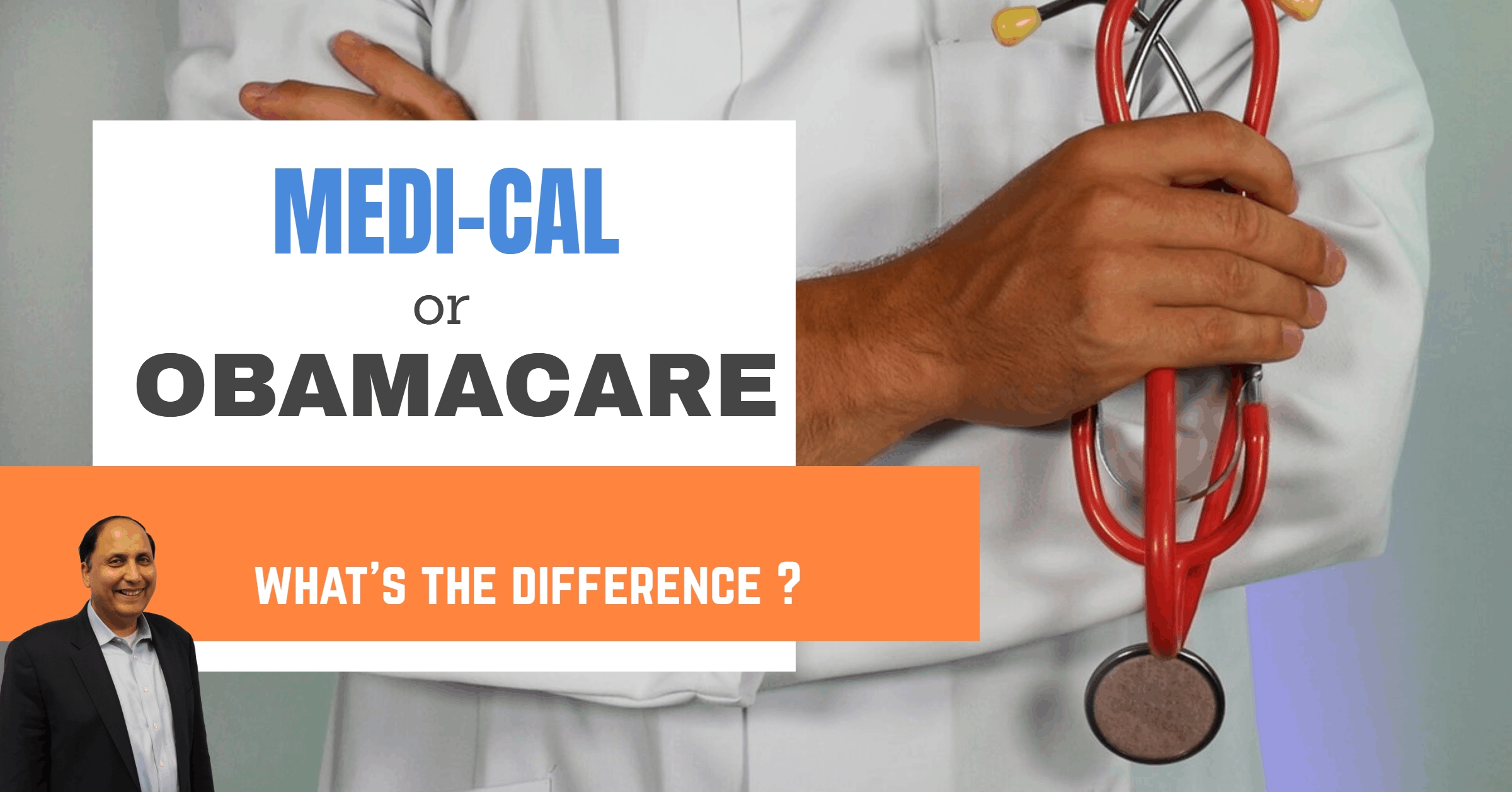 Medi-Cal vs Obamacare - What's the difference?