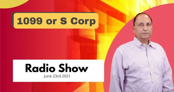 1099 or S Corp Explained By Sanjiv Gupta CPA